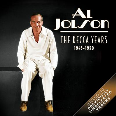 Al Jolson - The Decca Years (1945 - 1950)