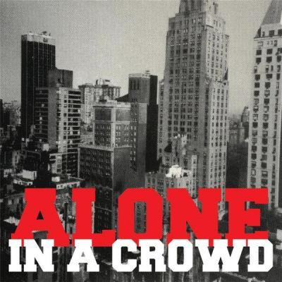 Alone In A Crowd - Alone in a Crowd