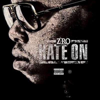 Z-Ro - Hate On
