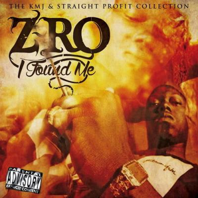 Z-Ro - I Found Me (The KMJ & Straight Profit Collection)