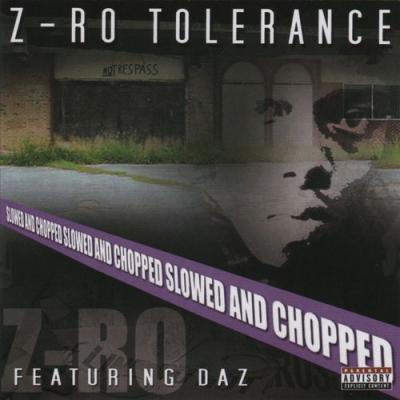 Z-ro - Z-Ro Tolerance Slowed & Chopped