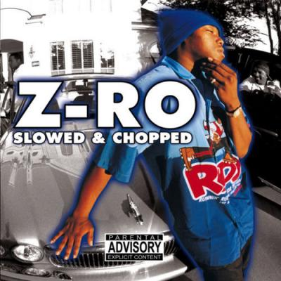 Z-ro - Z-Ro Slowed and Chopped
